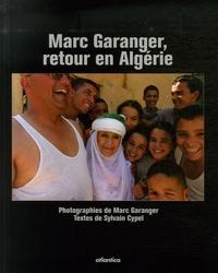 Marc Garanger et Sylvain Cypel - Marc Garanger, retour en Algérie.