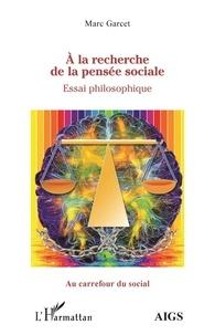 Marc Garcet - A la recherche de la pensée sociale.