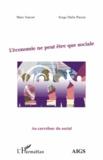 Marc Garcet et Serge Dalla Piazza - L'économie ne peut être que sociale.