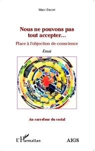 Marc Garcet - Nous ne pouvons pas tout accepter... - Place à l'objection de conscience.