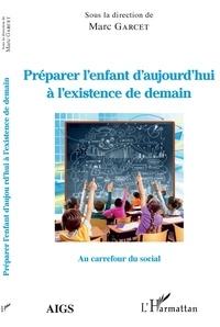 Meilleurs livres à lire téléchargement gratuit pdf Préparer l'enfant d'aujourd'hui à l'existance de demain 9782140142475 in French par Marc Garcet