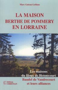 Galabria.be La maison Berthe de Pommery en Lorraine - Les maisons du Houx de Hennecourt, Baudel de Vaudrecourt et leurs alliances Image