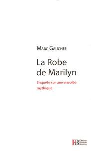 Histoiresdenlire.be La robe de Marilyn - Enquête sur un mythe mondial que personne n'a vu Image