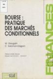 Marc Gaugain et Catherine Salomon-Dagorn - Bourse : pratique des marchés conditionnels.
