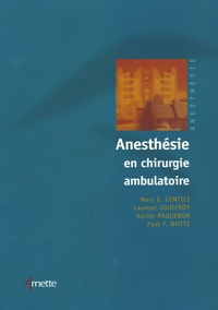 Marc Gentili et Laurent Jouffroy - Anesthésie en chirurgie ambulatoire.