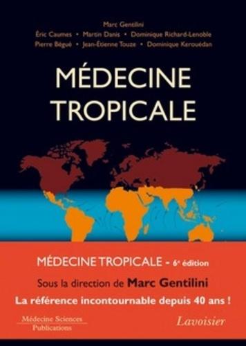 Marc Gentilini et Eric Caumes - Médecine tropicale.