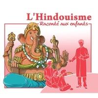 Marc Geoffroy - L'hindouisme raconté aux enfants. 1 CD audio