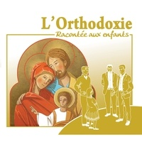 Marc Geoffroy - L'orthodoxie racontée aux enfants. 1 CD audio