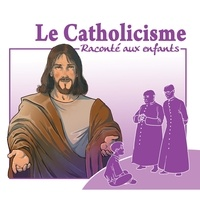 Marc Geoffroy - Le catholicisme raconté aux enfants. 1 CD audio