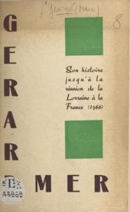 Marc Georgel - Gérardmer - Son histoire jusqu'à la réunion de la Lorraine à la France, 1766.