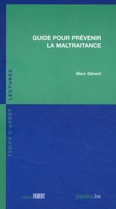 Marc Gérard - Guide pour prévenir la maltraitance.