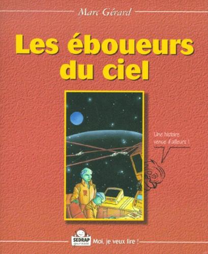 Marc Gérard - Les éboueurs du ciel.