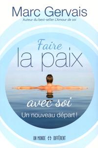 Marc Gervais - Faire la paix avec soi - Un nouveau départ.