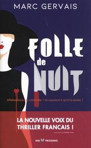 Marc Gervais - Folle de nuit.