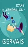 Marc Gervais - Icare et Cendrillon - Romance.