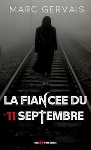 Marc Gervais - La fiancée du 11 septembre.