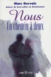 Marc Gervais - Nous : un chemin à deux.