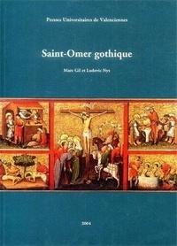 Saint-Omer gothique- Les arts figuratifs à Saint-Omer à la fin du Moyen Age 1250-1550 : peinture, vitrail, sculpture, arts du livre - Marc Gil |