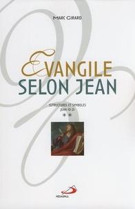 Marc Girard - Évangile selon Jean vol. 2 - Structures et symboles, Jean 10-21.
