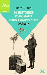 Marc Giraud - 50 histoires d'animaux pour comprendre Darwin.