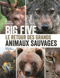 Marc Giraud - Big five - Le retour des grands animaux sauvages.