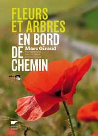 Marc Giraud - Fleurs et arbres en bord de chemin - Les plantes nous voient, sachons les regarder.