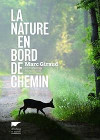 Marc Giraud - La nature en bord de chemin.