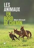 Marc Giraud - Les animaux en bord de chemin - Les animaux nous parlent, sachons les écouter.