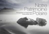 Marc Givry et Christian Morel - Notre Patrimoine Polaire.