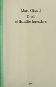 Marc Gizard et Stéphane Rials - Droit et fiscalité forestiers.