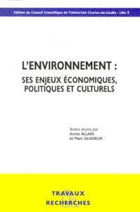 Marc Gladieux et  Collectif - L'environnement. - Ses enjeux économiques, politiques et culturels.