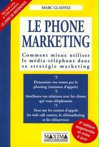 LE PHONE MARKETING. Comment mieux utiliser le média-téléphone dans sa stratégie marketing, 3ème édition augmentée et mise à jour.pdf