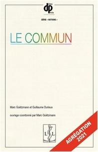 Marc Goëtzmann et Guillaume Durieu - Le commun.