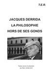 Marc Goldschmidt - Jacques Derrida - La philosogphie hors de ses gonds.