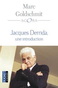 Jacques Derrida, une introduction - Marc Goldschmit |