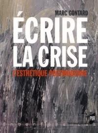 Marc Gontard - Ecrire la crise - L'esthétique postmoderne.