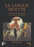 Marc Gontard - La langue muette - Littérature bretonne de langue française.