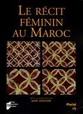 Marc Gontard - Le récit féminin au Maroc.