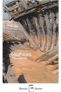 Marc Gontard - Naufrages.