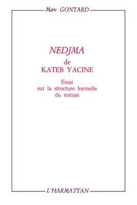 Marc Gontard - Nedjma de Kateb Yacine - Essai sur la structure formelle du roman.