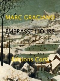 Marc Graciano - Embrasse l'ours et porte-le dans la montagne.