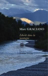 Marc Graciano - Liberté dans la montagne.