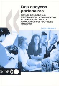 Des citoyens partenaires. Manuel de lOCDE sur linformation, la consultation et la participation à la formulation des politiques publiques.pdf