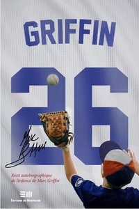Marc Griffin - Griffin 26 - Récit autobiographique de l'enfance de Marc Griffin.