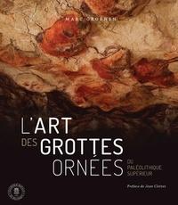 Marc Groenen - L'art des grottes ornées du Paléolithique supérieur - Voyages dans les espaces-limites.