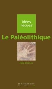 Marc Groenen - Le Paléolithique.