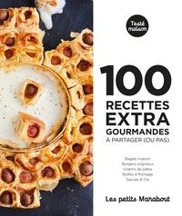 Marc Grossman et Sandra Mahut - 100 recettes extra gourmandes à partager (ou pas).