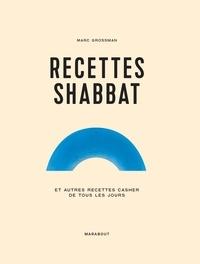 Marc Grossman - Recettes Shabbat et autres recettes casher de tous les jours.