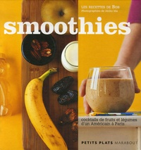 Smoothies- Cocktails de fruits et légumes d'un Américain à Paris - Marc Grossman |