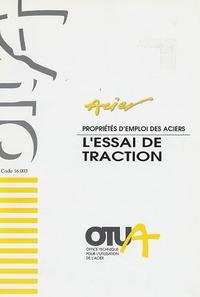 Marc Grumbach et Louis Roesch - L'essai de traction - Propriétés d'emploi des aciers.